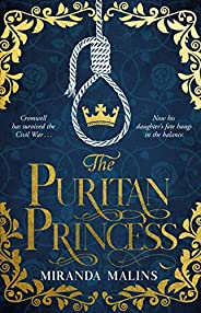 The Puritan Princess: The gripping and unforgettable new historical novel of family, politics and the price of