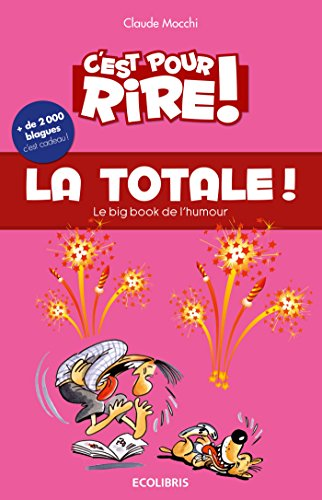 C'est pour rire vol 9 : La Totale : Le Big Book de l'humour, plus de 2 000 blagues hilarantes, … et c'est cadeau ! par Claude Mocchi