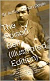 The Poison Belt  (Illustrated Edition): Being An Account of Another Adventure of Prof. George E. Challenger, Lord John Roxton, Prof. Summerlee, and Mr. ... Arthur Conan Doyle Book 6) (English Edition)