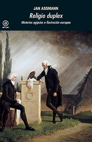 RELIGIO DUPLEX. Misterios egipcios e Ilustración europea (Universitaria) por JAN ASSMAN