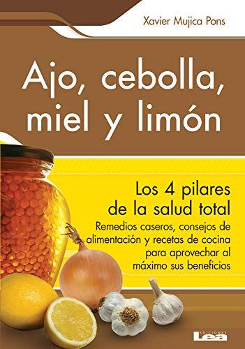 Ajo, Cebolla, Miel Y Limón: Sus Increíbles Poderes Terapéuticos -