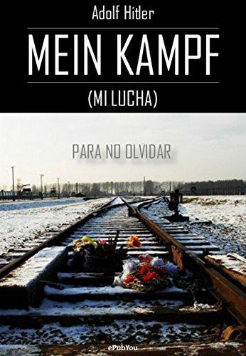 Mein Kampf (mi Lucha): Para No Olvidar por Adolf Hitler epub