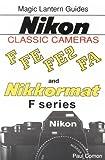 Occasion, Nikon Classic Cameras: F, Nikkormat Series, FE, FE2 d'occasion  Livré partout en France