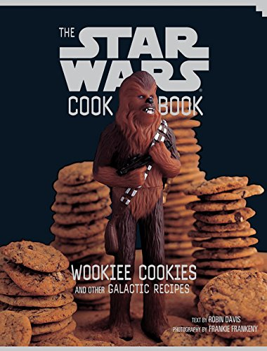 The Star Wars Cookbook: Wookiee Cookies and Other Galactic Recipes por Robin Davies