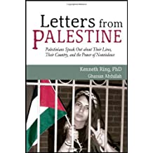 Letters from Palestine: Palestinians Speak Out about Their Lives, Their Country, and the Power of Nonviolence by Kenneth Ring (2010-07-15)