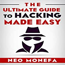 The Ultimate Guide to Hacking Made Easy