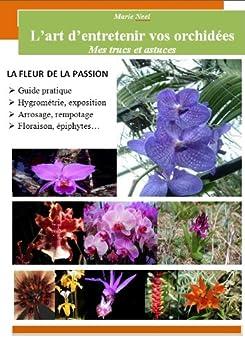 L'art d'entretenir vos orchidées par [Neel, Marie]