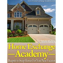 Home Exchange Academy: Everything you need to know about home exchanging (English Edition)