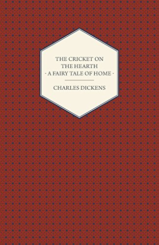 The Cricket On The Hearth. A Fairy Tale Of Home