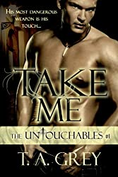 Take Me: The Untouchables, #1 (paranormal erotic romance): The Untouchables, #1 (English Edition)
