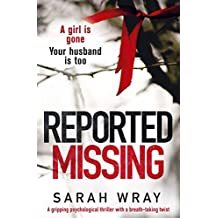 Reported Missing: A gripping psychological thriller with a breath-taking twist (English Edition)