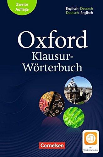 Oxford Klausur-Wörterbuch - Ausgabe 2018: B1-C1 - Wörterbuch Englisch-Deutsch/Deutsch-Englisch: Mit Aktivierungscode für 2 Jahre Wörterbuch-App Lo Oxford