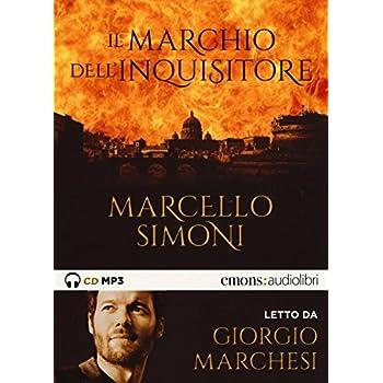 Il Marchio Dell'inquisitore Letto Da Giorgio Marchesi. Audiolibro. Cd Audio Formato Mp3: 1