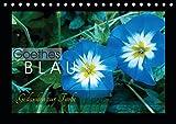 Goethes Blau. Gedanken zur Farbe (Tischkalender 2019 DIN A5 quer): Die schönsten Blautöne aus der Natur, charakterisiert von Goethe. (Monatskalender, 14 Seiten ) (CALVENDO Natur)
