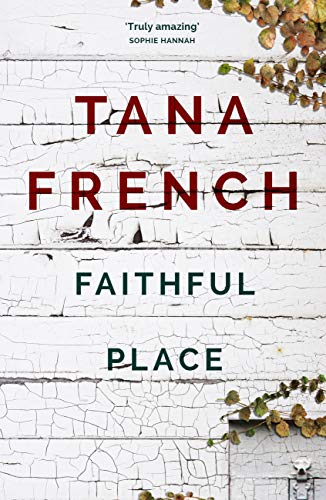 Faithful Place: Dublin Murder Squad: 3 (Dublin Murder Squad series) (English Edition)