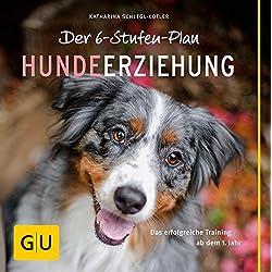 Der 6-Stufen-Plan Hundeerziehung (GU Tier Spezial)