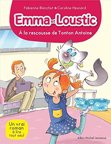 A LA RESCOUSSE DE TONTON ANTOINE T6: Emma et Loustic - tome 6