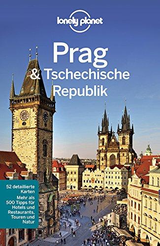 Lonely Planet Reiseführer Prag & Tschechische Republik (Lonely Planet Reiseführer Deutsch) -