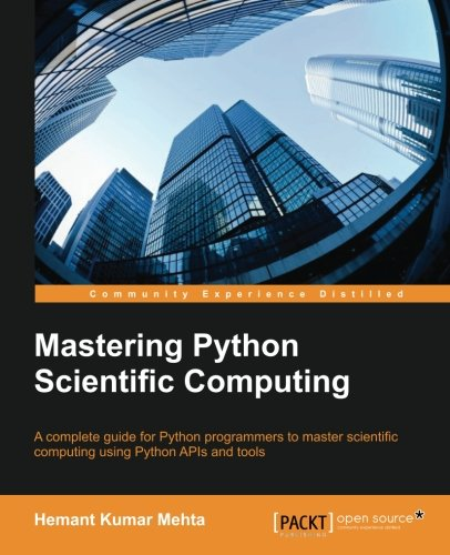 Mastering Python Scientific Computing por Hemant Kumar Mehta
