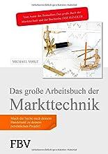 Das große Arbeitsbuch der Markttechnik: Mach die Suche nach deinem Handelsstil zu deinem persönlichen Projekt! hier kaufen