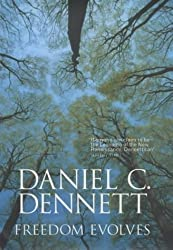 Freedom Evolves by Daniel C. Dennett (2003-02-06)