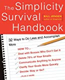 The Simplicity Survival Handbook: 32 Ways To Do Less And Accomplish More (English Edition)