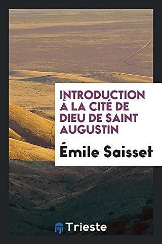 Introduction a la Cite de Dieu de Saint Augustin