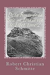 De la Route de la Soie au Tonkin via le Tibet, tome 2