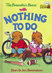 The Berenstain Bears with Nothing to Do (Cub Club)