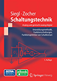 Schaltungstechnik - Analog und gemischt analog/digital: Entwicklungsmethodik, Funktionsschaltungen, Funktionsprimitive von Schaltkreisen (Springer-Lehrbuch)
