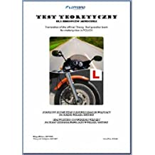 Test Teoretyczny Dla Kierowcow Motocykli 2007-2008: Translation of the Official Theory Test Question Bank for Motorcyclists in Polish