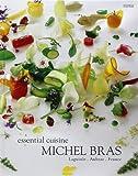 Michel Bras Essential Cuisine : Laguiole, Aubrac, France, édition en langue anglaise