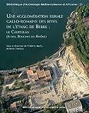 Une agglomération rurale gallo-romaine des rives de l'étang de Berre : le Castellan (Istres, Bouches-du-Rhône)