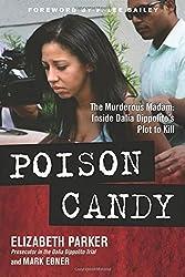 Poison Candy: The Murderous Madam: Inside Dalia Dippolito???s Plot to Kill by Elizabeth Parker (2014-02-04)