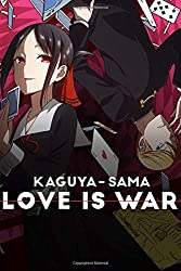 Kaguya-sama Love is War: Super Gift for Fans - Writing Journal - Lined Notebook  - Composition Book - 6x9 - 100 Pages