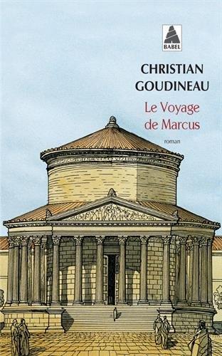Le voyage de Marcus : Les tribulations d'un jeune garçon en Gaule romaine par Christian Goudineau