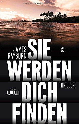 Buchseite und Rezensionen zu 'Sie werden dich finden: Thriller' von James Rayburn