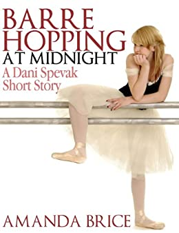 Barre Hopping at Midnight (The Dani Spevak Mystery Series) by [Brice, Amanda]