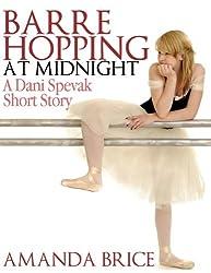 Barre Hopping at Midnight (The Dani Spevak Mystery Series)