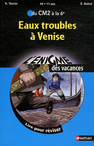 Eaux troubles à Venise : Du CM2 à la 6e par Karine Tercier, Eric Battut