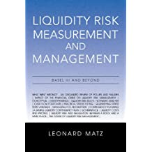 Liquidity Risk Measurement and Management: Basel III And Beyond