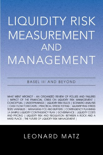 Liquidity Risk Measurement and Management: Base L III And Beyond