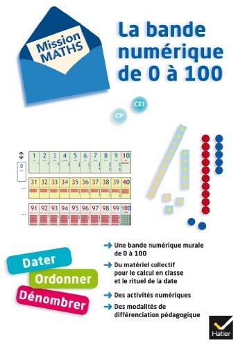 Mission Maths - Bande numérique de 0 à 100 éd. 2012 - Matériel pour la classe et guide pédagogique