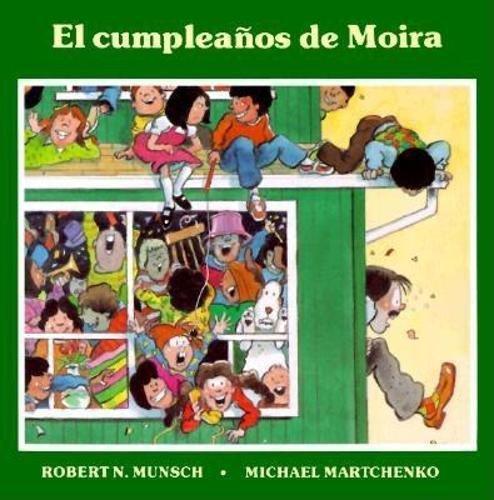 El cumpleanos de Moira por Robert Munsch