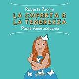 Scarica Libro La coperta e la tenerezza (PDF,EPUB,MOBI) Online Italiano Gratis