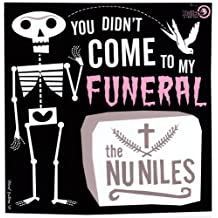 You Didn't Come to My Funeral [Vinilo]