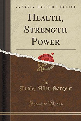 Health, Strength Power (Classic Reprint)