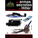 Las Armas Secretas de Hitler 1.933-1.945: Las Cifras y los Hechos más Destacados del Programa Alemán de Armas Secretas (Datos Clave)