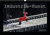 Industrie-Kunst 2019 (Wandkalender 2019 DIN A3 quer): Stahl,Eisen und Rost sind stumme Zeitzeugen ehemaliger Betriebsamkeit. (Monatskalender, 14 Seiten ) (CALVENDO Kunst)