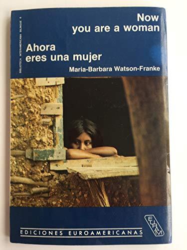 Now you are a woman =: Ahora, eres una mujer (Biblioteca interamericana bilingue) par Maria-Barbara Watson-Franke
